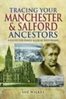 Tracing Your Manchester and Salford Ancestors - Book