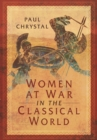 Women at War in the Classical World - Book