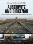 Auschwitz and Birkenau : Rare Photographs from Wartime Archives - eBook