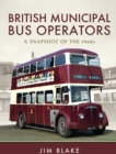British Municipal Bus Operators : A Snapshot of the 1960s - eBook
