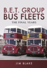 BET Group Bus Fleets : The Final Years - Book