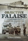 Objective Falaise : 8 August 1944-16 August 1944 - Book