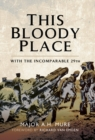 This Bloody Place : The Incomparable at Gallipoli - eBook