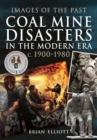 Coal Mine Disasters in the Modern Era c. 1900 - 1980 - Book