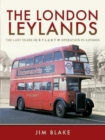 The London Leylands : The Last Years of R T L and R T W Operation in London - Book