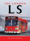 The London LS : The Leyland National Bus in London Service - Book