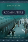 Commuters : The History of a British Way of Life - eBook