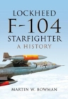 Lockheed F-104 Starfighter : A History - Book