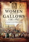 Women and the Gallows 1797-1837 : Unfortunate Wretches - eBook