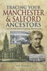 Tracing Your Manchester & Salford Ancestors : A Guide For Family & Local Historians - eBook