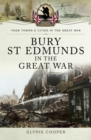 Bury St Edmunds in the Great War - eBook