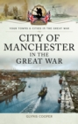 City of Manchester in the Great War - eBook