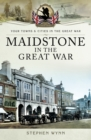 Maidstone in the Great War - eBook