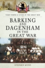 Barking and Dagenham in the Great War - eBook