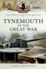 Tynemouth in the Great War - eBook