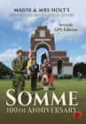 Major & Mrs Holt's Definitive Battlefield Guide Somme: 100th Anniversary : 7th Revised, Expanded GPS Edition - eBook