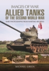 Allied Tanks of the Second World War : Images of War - Book