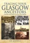Tracing Your Glasgow Ancestors - Book