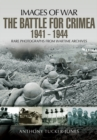 Battle for the Crimea 1941 - 1944: Rare Photographs from Wartime Archives - Book
