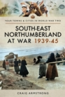 South East Northumberland at War 1939-45 - eBook