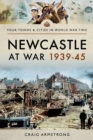Newcastle at War 1939-45 - eBook