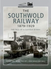 The Southwold Railway 1879-1929 : The Tale of a Suffolk Byway - Book
