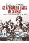 SS Specialist Units in Combat - Book