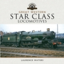 Great Western Star Class Locomotives - Book