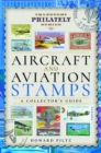 Aircraft and Aviation Stamps : A Collector's Guide - Book