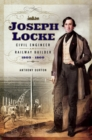 Joseph Locke : Civil Engineer and Railway Builder 1805 - 1860 - eBook