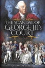 The Scandal of George III's Court - Book