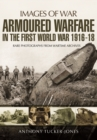 Armoured Warfare in the First World War 1916-1918 - Book