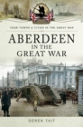 Aberdeen in the Great War - eBook