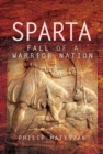 Sparta : Fall of a Warrior Nation - Book