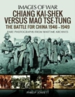 Chiang Kai-Shek versus Tse-Tung : The Battle for China 1946 - 1949 - Book