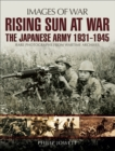 Rising Sun at War : The Japanese Army 1931 - 1945 - eBook