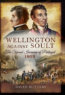 Wellington Against Soult : The Second Invasion of Portugal 1809 - eBook