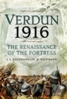 Verdun 1916 : The Renaissance of the Fortress - eBook