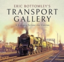 Eric Bottomley's Transport Gallery : A Journey Across the Canvas - Book