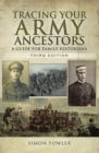 Tracing Your Army Ancestors, Third Edition : A Guide for Family Historians - eBook