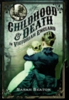 Childhood and Death in Victorian England - Book