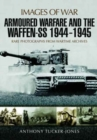 Armoured Warfare and the Waffen-SS 1944-1945 - Book