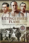 Extinguished Flame: Olympians Killed in the Great War - Book