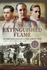 The Extinguished Flame : Olympians Killed in The Great War - eBook