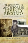 Tracing Your Ancestors in County Records : A Guide for Family and Local Historians - eBook