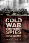 Cold War Counterfeit Spies : Tales of Espionage - Genuine or Bogus? - eBook