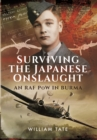 Surviving the Japanese Onslaught: An RAF POW in Burma - Book