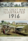 Great War Illustrated 1916: Archive and Colour Photographs of WWI - Book