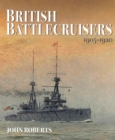 British Battlecruisers : 1905 - 1920 - eBook
