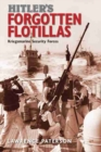 Hitler's Forgotten Flotillas : Kriegsmarine Security Forces - Book